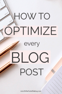 HOW TO OPTIMIZE EVERY BLOG POST