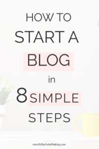 HOW TO START A BLOG IN 8 SIMPLE STEPS