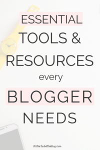 Essential Tools & Resources Every Blogger Needs