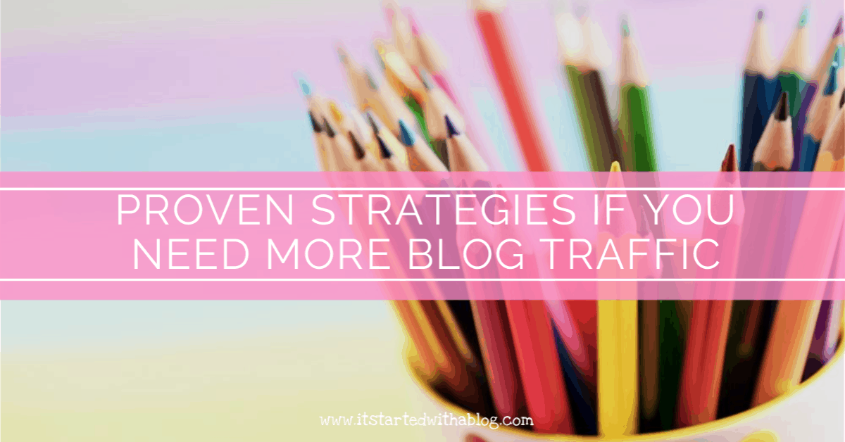 If you need more blog traffic follow these 11 strategies today! #blogtraffic