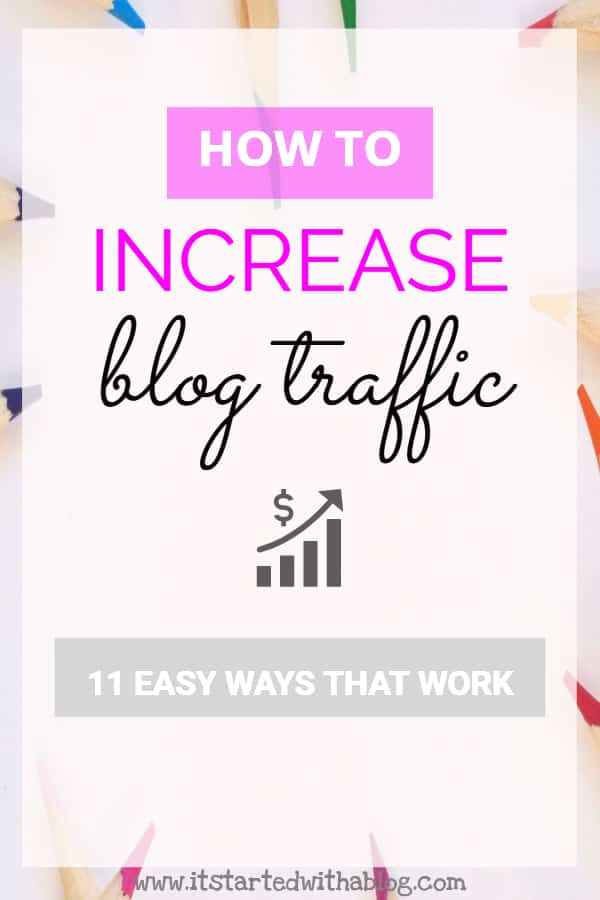 Increase your blog traffic with 11 easy ways that you can do today that work! Blog traffic tips, get more blog traffic, boost blog traffic start a blog #blogtraffic #increaseblogtraffic #startablog #blogging tips #bloggingforbeginners #socialmediatips #websitetraffic