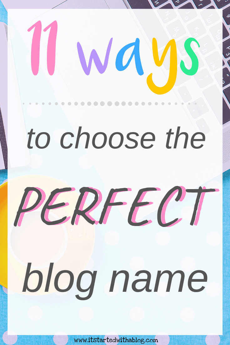 11 ways to choose the perfect blog name