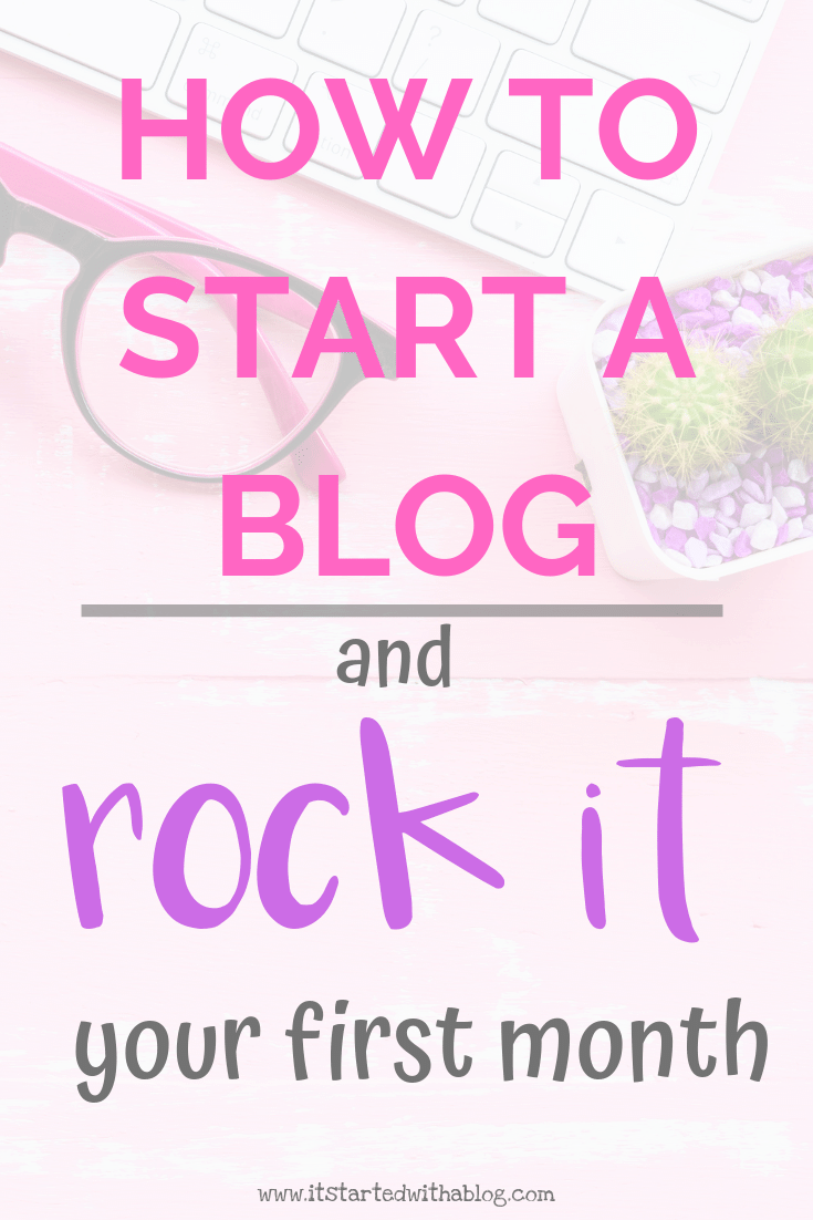 how to start a blog and rock it your first month