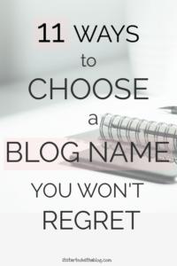 11 WAYS TO CHOOSE A BLOG NAME YOU WON'T REGRET