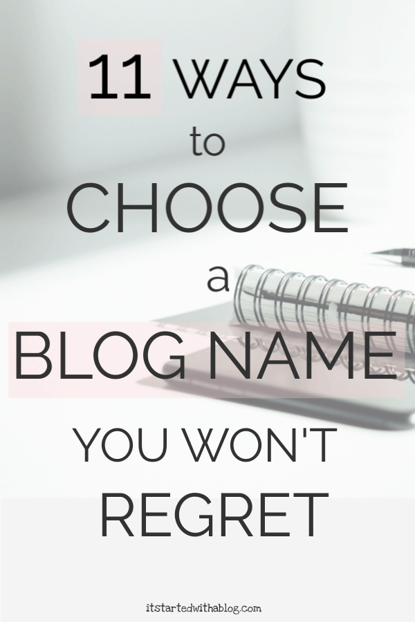 11 WAYS TO CHOOSE A BLOG NAME YOU WON'T REGRET