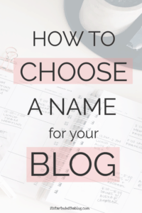 HOW TO CHOOSE A NAME FOR YOUR BLOG