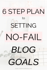 Blog Goals will grow your traffic and keep you moving forward