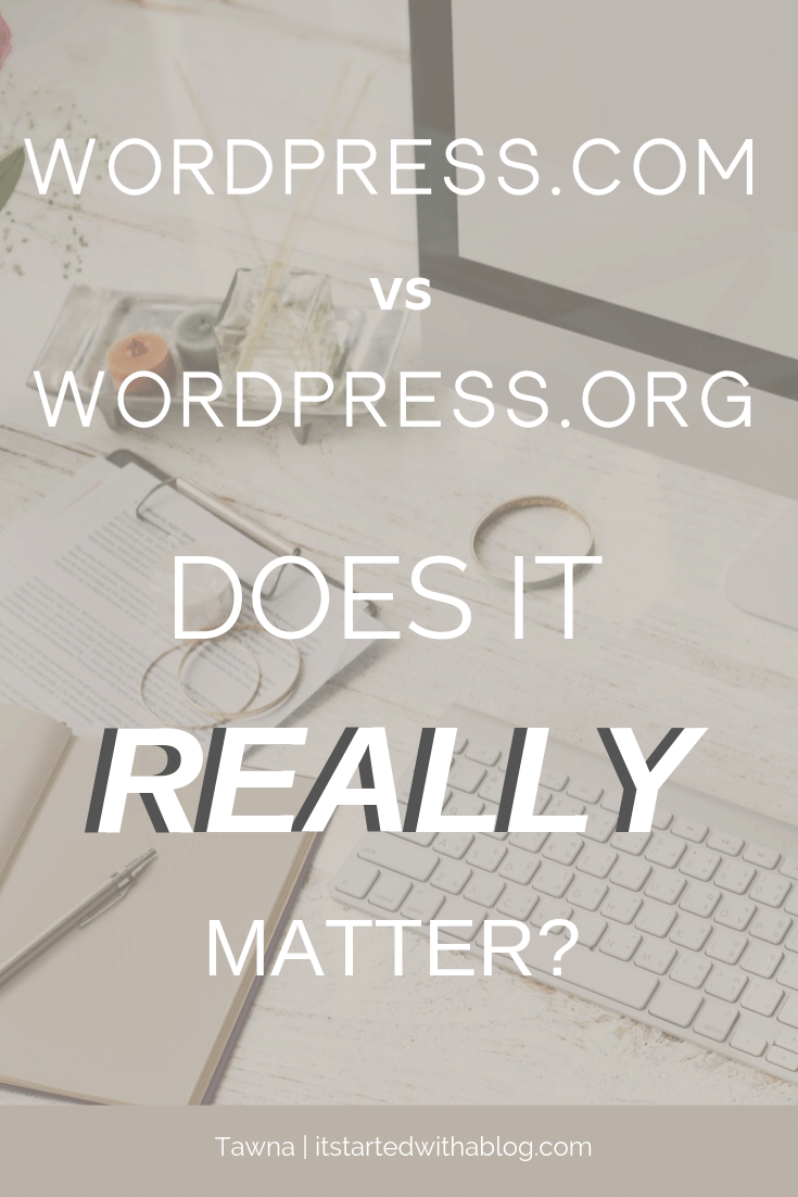 How to decide between using wordpress.com and wordpress.org to start your blog